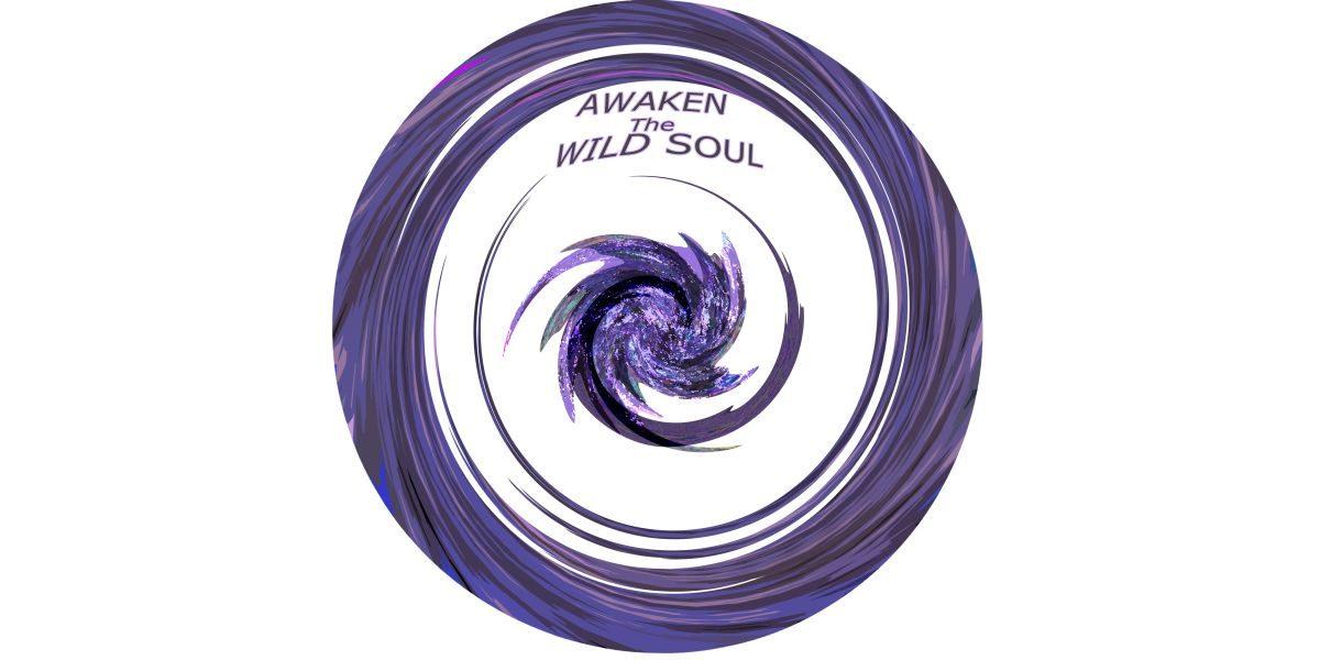 Awaken the Wild Soul